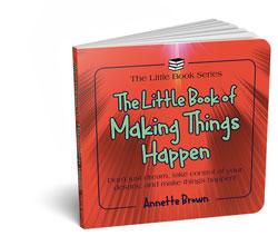 Little book of Making things happen